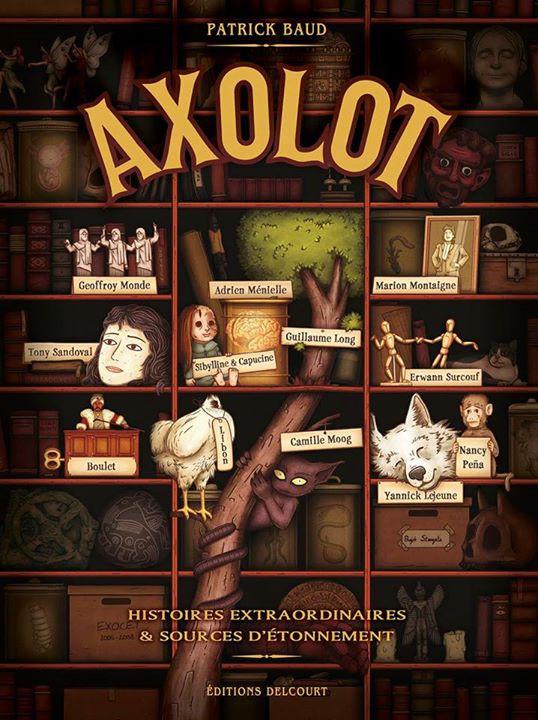 Axolot- Histoires extraordinaires et sources d'étonnement
