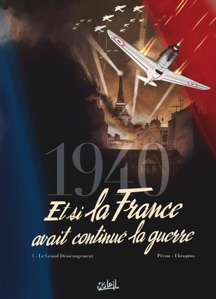 1940 Et si la France avait continué la guerre tome 1