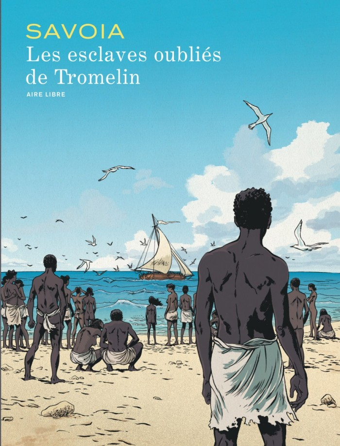 Les esclaves oubliés de Tromelin