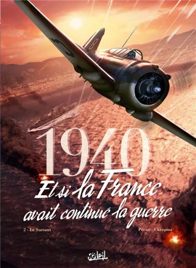 1940 et si la france avait continué la guerre tome 2