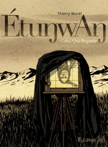 Etunwan Celui-qui-regarde